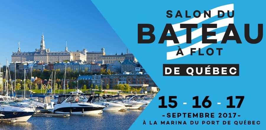 Nous serons présents au Salon du Bateau à flot de Québec du 14 au 16 septembre 2018